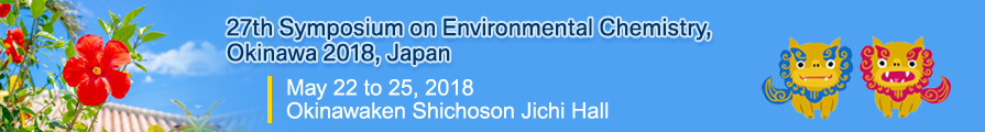 27th Symposium on Environmental Chemistry, Okinawa 2018, Japan